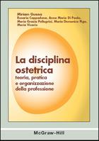 La disciplina ostetrica - Teoria, pratica e organizzazione della professione