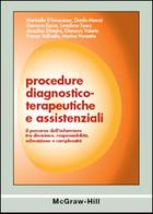 Procedure diagnostico-terapeutiche e assistenziali - Il percorso dell'infermiere tra decisione, responsabilità, educazione e complessità