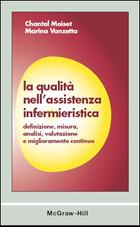 La qualità nell'assistenza infermieristica - Definizione, misura, analisi, valutazione e miglioramento continuo