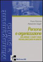 Persona e organizzazione - Sviluppare competenze per valorizzarsi in sanità