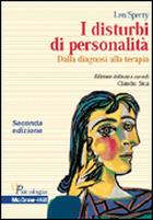 I disturbi della personalità - Dalla diagnosi alla terapia 2/ed