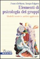 Elementi di psicologia dei gruppi - Modelli teorici e ambiti applicativi