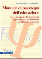 Manuale di psicologia dell'educazione - Una prospettiva ecologica per lo studio e l'intervento sul processo educativo