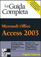 Microsoft Office Access 2003 La Guida Completa