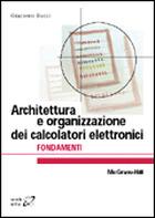 Architettura e organizzazione dei calcolatori elettronici FONDAMENTI