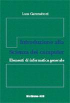 Introduzione alla scienza dei computer - Elementi di informatica generale