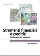 Strumenti finanziari e creditizi - Dai bisogni alle soluzioni