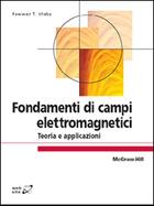 Fondamenti di campi elettromagnetici - Teoria e applicazioni
