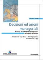 Decisioni ed azioni manageriali. Percorsi di distinzione competitiva nel segno del valore