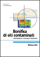 Bonifica di siti contaminati - Caratterizzazione e tecnologie di risanamento