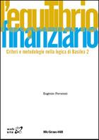 L'equilibrio finanziario - Criteri e metodologie nella logica di Basilea 2