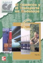 El comercio y el transporte en Andalucía. Grado medio y superior