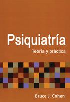 Psiquiatría. Teoría y práctica