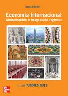 Economía Internacional. Globalización e integración regional