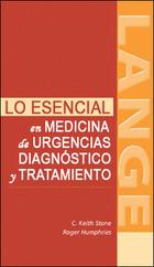 Lo esencial en medicina de urgencias: Diagnóstico y tratamiento