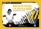 CUTX Educació Visual i Plàstica. 1r cicle ESO. Quadern d'activitats