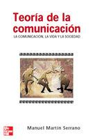 Teoría de la comunicación. La comunicación, la vida y la sociedad