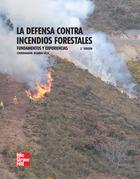 La defensa contra incendios forestales. Fundamentos y experiencias