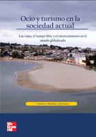 Ocio y Turismo en Sociedad Actual. Los viajes, el tiempo libre y el entretenimiento en el mundo globalizado
