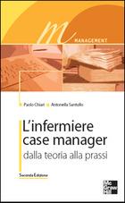 L'infermiere case manager - Dalla teoria alla prassi 2/ed