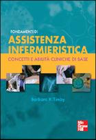 Fondamenti di assistenza infermieristica - Concetti e abilità cliniche di base