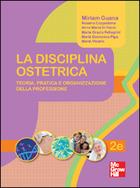 La disciplina ostetrica - Teoria, pratica e organizzazione della professione 2/ed
