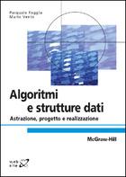 Algoritmi e strutture dati - Astrazione, progetto e realizzazione