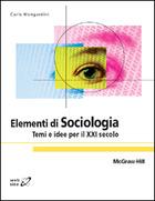 Elementi di Sociologia - Temi e idee per il XXI secolo