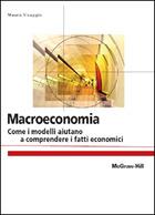 Macroeconomia - Come i modelli aiutano a comprendere i fatti economici